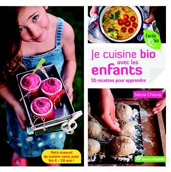 Je Cuisine Bio Avec Les Enfants On A Teste Recreatiloups